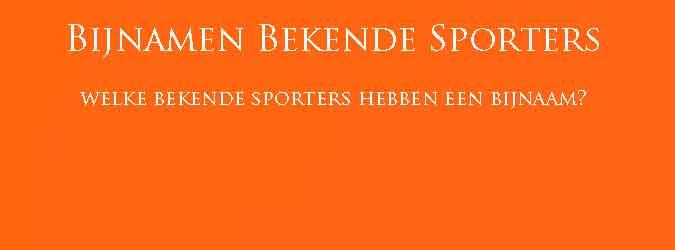 Bijnamen Bekende Sporters