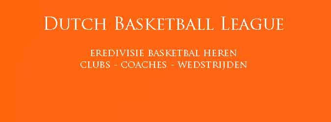 Basketbal Eredivisie Heren 2018-2019 Dutch Basketball League Clubs Wedstrijden