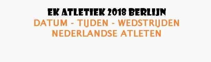 EK Atletiek 2018 Nederlandse Deelnemers