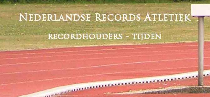 Nederlandse Records Atletiek Recordhouders
