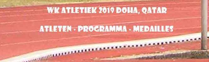 WK Atletiek 2019 Doha Qatar Programma Atleten Tijden Datum
