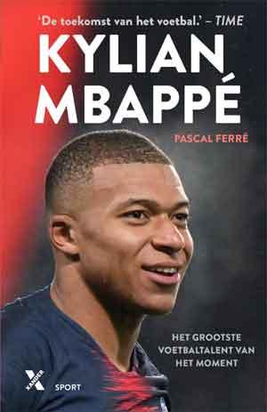 Pascal Ferre Kylian Mbappe Biografie